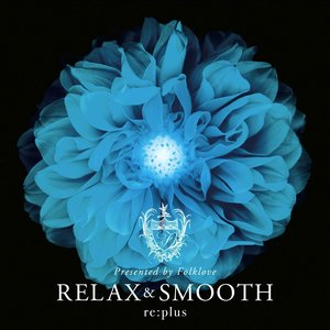 Imagen de 'Relax and Smooth - Presented by Folklove'