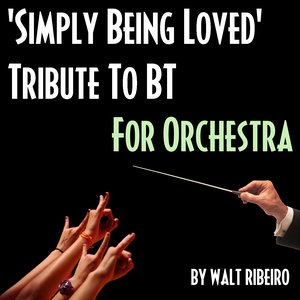Image for 'BT 'Simply Being Loved' For Orchestra'