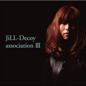 Image for 'Jill-Decoy Association Ⅲ'