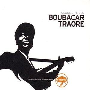 Imagen de 'Boubacar Traoré - Classic Titles'