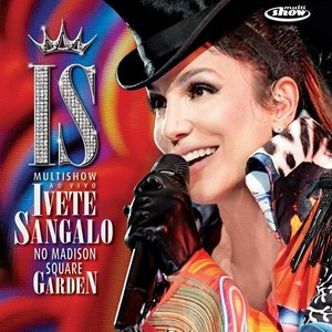 Bild för 'Multishow Ao Vivo - Ivete Sangalo No Madison Square Garden'