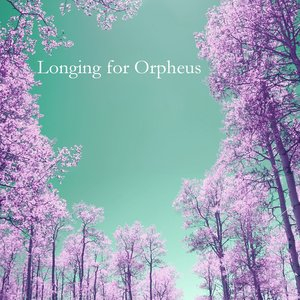 Image for 'Longing for Orpheus'