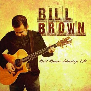 Image for 'Bill Brown Worship EP'