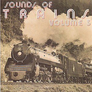 Image for 'Sounds of Trains, Volume 3'