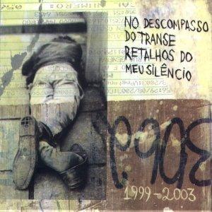 Imagen de 'No Descompasso Do Transe, Retalhos Do Meu Silêncio (1999-2003)'