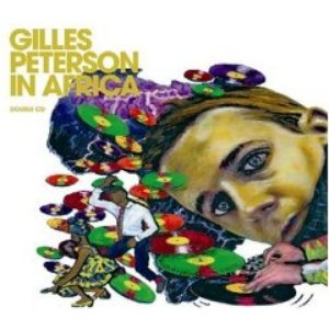 Image for 'Gilles Peterson in Africa (disc 1 - The Spirit)'