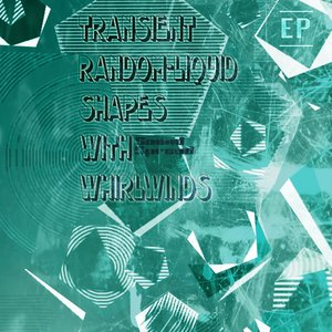 Bild för 'Transient Random-Liquid Shapes With Whirlwinds (EP)'