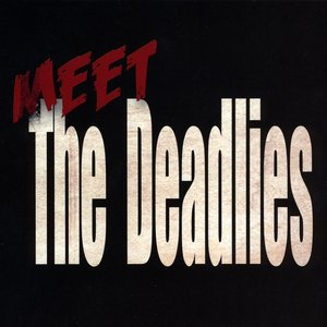 Image for 'Meet the Deadlies'