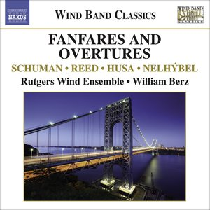 Image for 'Wind Band Music - Reed, H.O. / Husa, K. / Nelhybel, V. / Schuman, W. (Fanfares and Overtures for Wind Band)'