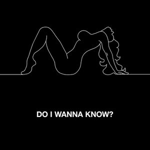 Image for 'Do I Wanna Know?'