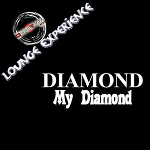 Image for 'My Diamond (Lounge Experience)'