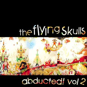 Image for 'The Flying Skulls Abducted Vol. 2'