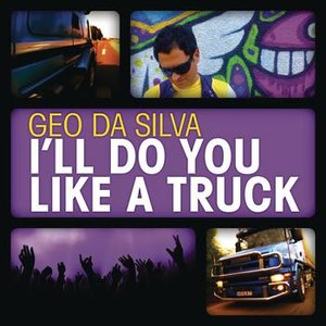 Image for 'I'll Do You Like a Truck'