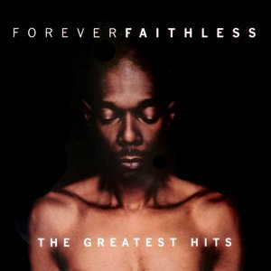Image for 'Forever Faithless: The Greatest Hits'