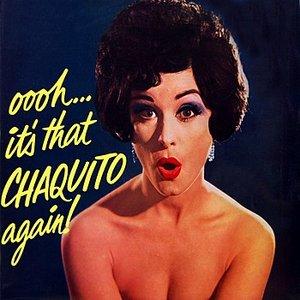 Immagine per 'Ooh It's That Chaquito Again!'
