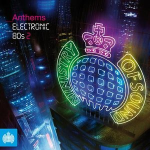 Image for 'Ministry of Sound: Anthems: Electronic 80s 2'