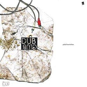 Bild für 'Dub Club - Picked From The Floor'