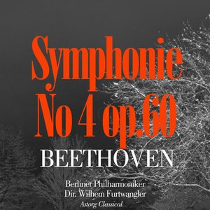 Image for 'Beethoven: Symphony No. 4 In B-Flat Major, Op. 60'