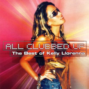 Image for 'Kelly Llorenna All Clubbed Up - The Best Of Kelly Llorenna'