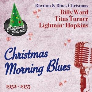 Image for 'Christmas Morning Blues (1952-1955)'