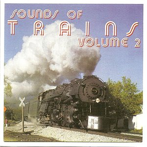 Image for 'Sounds of Trains, Volume 2'
