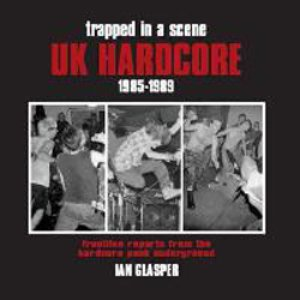 Image for 'Trapped in a Scene: UK Hardcore 1985-1989'