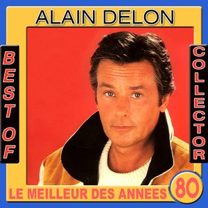 Image for 'Best of Alain Delon Collector (Le meilleur des années 80)'