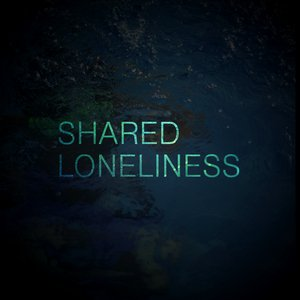 Image for 'Shared Loneliness'