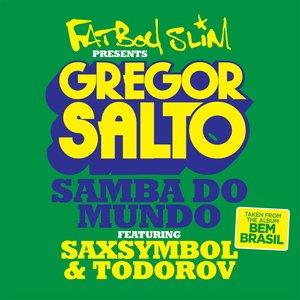 Imagem de 'Samba Do Mundo (Fatboy Slim Presents Gregor Salto)'