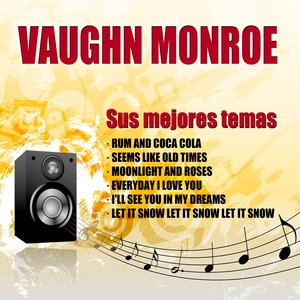 Image for 'Vaughn Monroe Sus Mejores Temas'