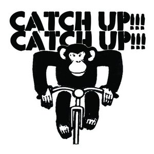 Image for 'CATCH UP!!! CATCH UP!!!'