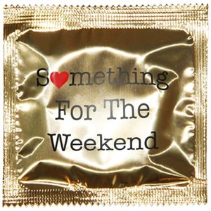 Image for 'Something for the Weekend'