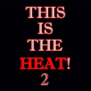 Image for 'This Is The Heat 2'