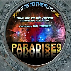 Image for 'Paradise 9 - Take Me To The Future (Shortwave radio mix)'