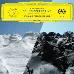 Image for 'Scion A/V Presents: Sound Pellegrino - Straight From The Spring'