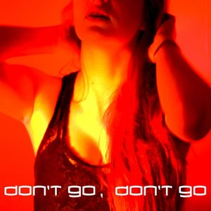 Image for 'Don't Go, Don't Go (feat. Pandora Ind)'