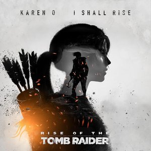 "Image for 'I Shall Rise (From ""Rise of the Tomb Raider"")'"