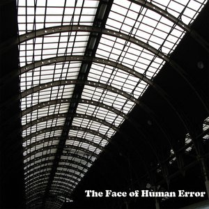 Image for 'The Face of Human Error'