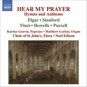 Image for 'Hear my Prayer: Hymns and Anthems (Elora Festival Singers; Noel Edison, conductor)'