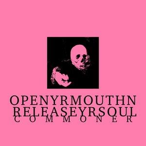 Bild för 'Open Yr. Mouth N Release Yr. Soul'