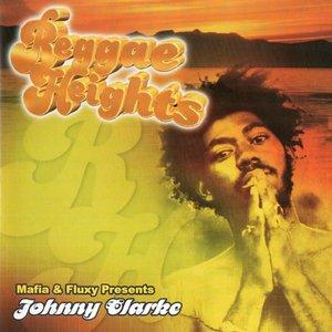 Image for 'Mafia & Fluxy Presents Johnny Clarke / Reggae Heights'