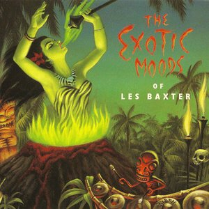 Image for 'The Exotic Moods Of Les Baxter'