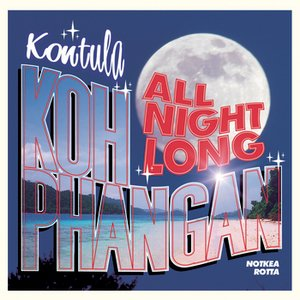 Immagine per 'Kontula - Koh Phangan All Night Long'