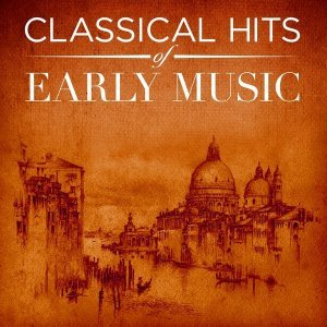 Imagem de 'Classical Hits of Early Music'