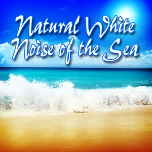 Image for 'Natural White Noise of the Sea: Best Nature Sounds for Sleeping, Stress Relief, Relaxation and Sound Therapy'