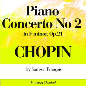Image for 'Chopin : Piano Concerto No.2 In F Minor, Op.21'