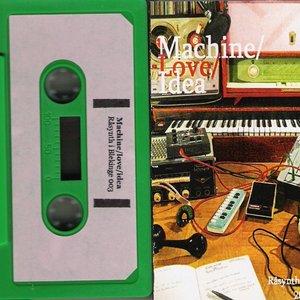 Image for 'Machine/Love/Idea (Cassette Compilation 2011 Sweden)'