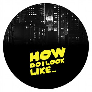 Image for 'How Do I Look Like EP'