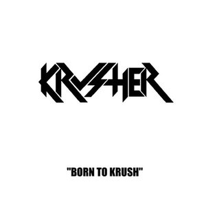 Image for 'Born To Krush'
