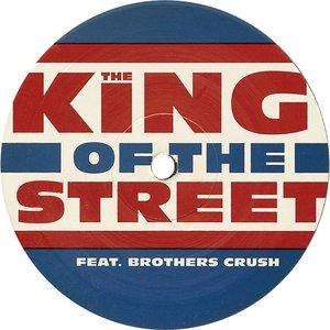 Bild för 'The King Of The Street Feat. Brothers Crush'